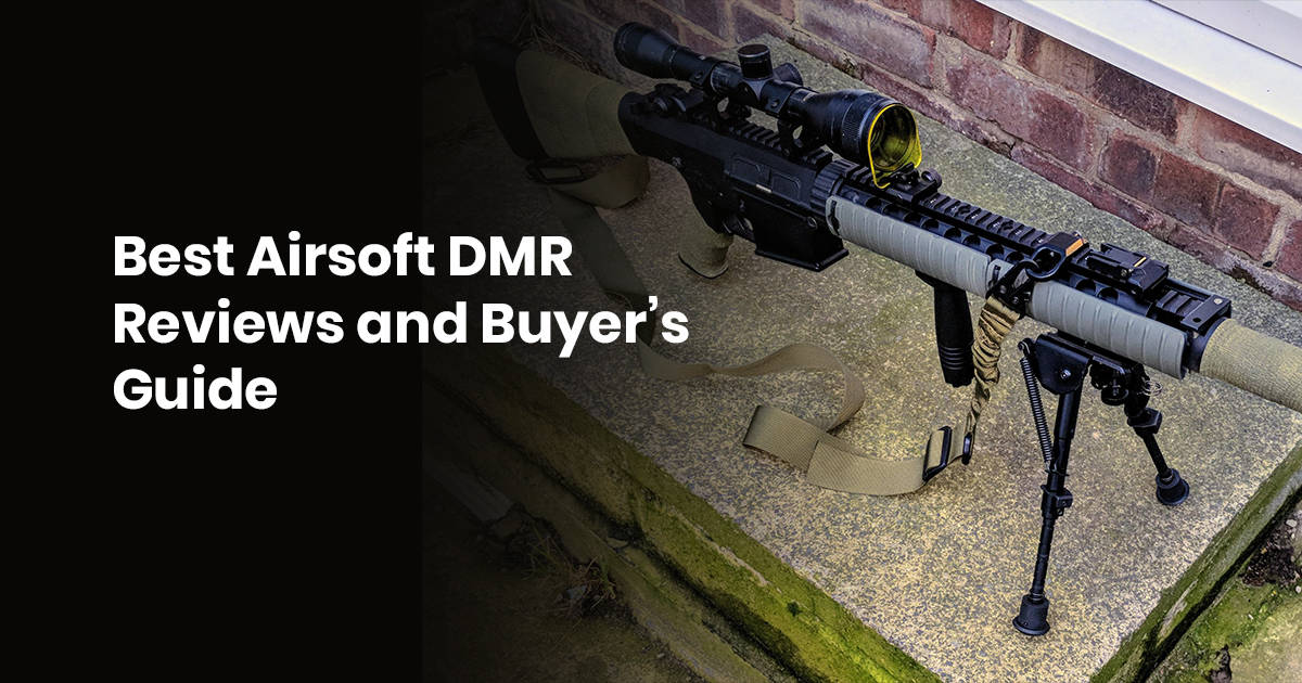 Best Airsoft DMR: Take Your Shots From The Distance